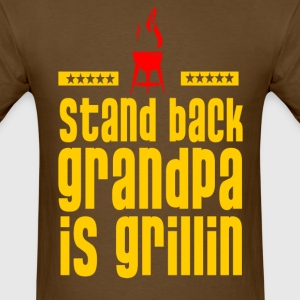 stand back grandpa is grillin - Men's T-Shirt