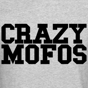 CRAZY MOFOS - SALE Long Sleeve Shirts - Crewneck Sweatshirt