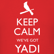 Design ~ Keep Calm We've Got Yadi
