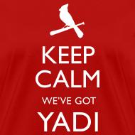 Design ~ Keep Calm We've Got Yadi - Womens Shirt