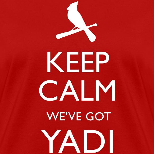 Keep Calm We've Got Yadi - Womens Shirt