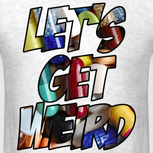 LET'S GET WEIRD - Men's T-Shirt