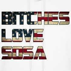 Bitches Love Sosa American Flag Design Hoodies