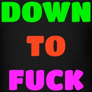Down To Fuck Neon Design T-Shirts - Men's T-Shirt