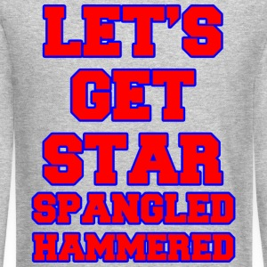 Let's Get Star Spangled Hammered Design Long Sleeve Shirts - Crewneck Sweatshirt