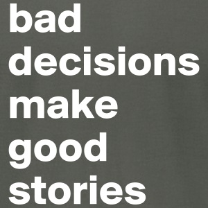 bad decisions & good stories - Men's T-Shirt by American Apparel