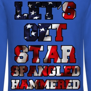Let's Get Star Spangled Hammered Flag Design Long Sleeve Shirts - Crewneck Sweatshirt
