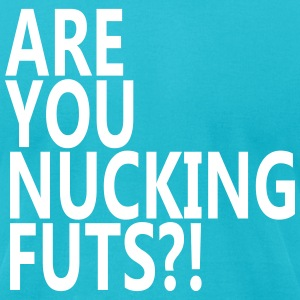 Are You Nucking Futs? T-Shirts - Men's T-Shirt by American Apparel