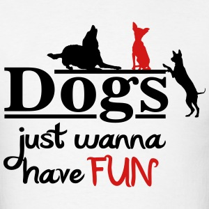 Dogs just wanna have fun T-Shirts - Men's T-Shirt