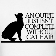 an outfit just isn't complete without cat hair T-Shirts