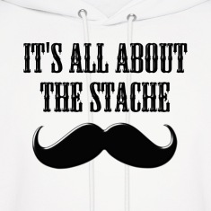It's All About The Stache