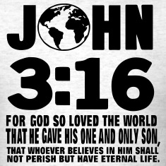 JOHN 3:16 FOR GOD SO LOVED THE WORLD T-Shirts