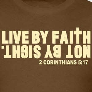 LIVE BY FAITH NOT BY SIGHT. T-Shirts - Men's T-Shirt