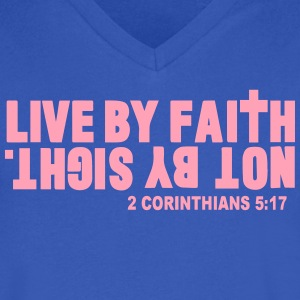 LIVE BY FAITH NOT BY SIGHT. T-Shirts - Men's V-Neck T-Shirt by Canvas