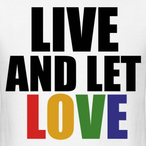 Live and let LOVE - Men's T-Shirt