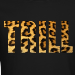 trill Long Sleeve Shirts - Crewneck Sweatshirt