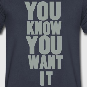 YOU KNOW YOU WANT IT T-Shirts - Men's V-Neck T-Shirt by Canvas