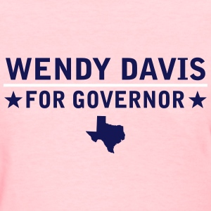 Wendy Davis For Governor Women's T-Shirts - Women's T-Shirt