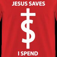 Design ~ Jesus Saves I Spend T-Shirts