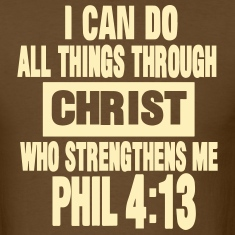 I CAN DO ALL THINGS THROUGH CHRIST  T-Shirts