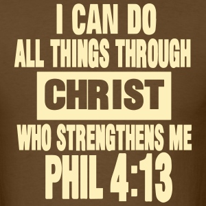 I CAN DO ALL THINGS THROUGH CHRIST  T-Shirts - Men's T-Shirt