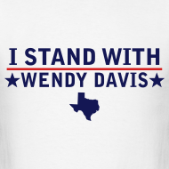 Design ~ I Stand With Wendy Davis