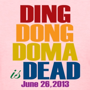 Ding Dong DOMA is Dead Women's T-Shirts - Women's T-Shirt