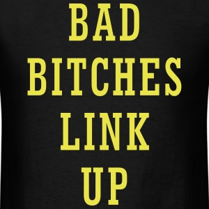 bad_bitches_link_up1 T-Shirts - Men's T-Shirt