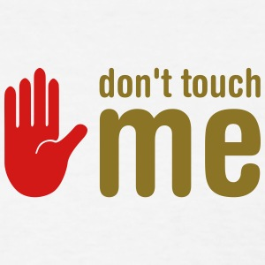 don't touch me - Women's T-Shirt