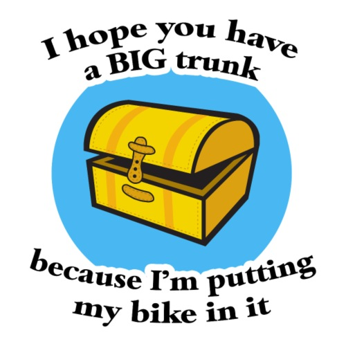 I Hope You Have A Big Trunk
