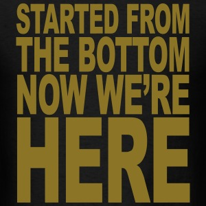 started_from_the_bottom1 T-Shirts - Men's T-Shirt