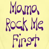 Design ~ Mama Rock Me First