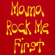 Design ~ Mama Rock Me First