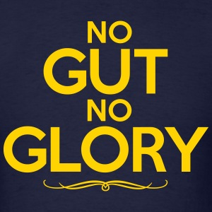 NO GUT NO GLORY T-Shirts - Men's T-Shirt