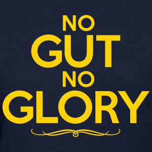 NO GUT NO GLORY Women's T-Shirts - Women's T-Shirt