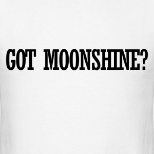 Got MOONSHINE? - Men's T-Shirt