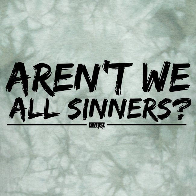 Aren't We All Sinners? (Black / T-Shirt)