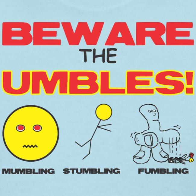 Beware Umbles f
