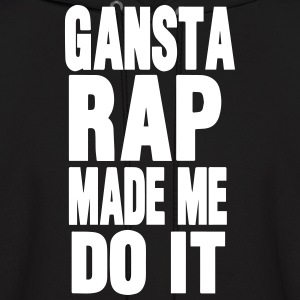 GANSTA RAP MADE ME DO IT Hoodies - Men's Hoodie
