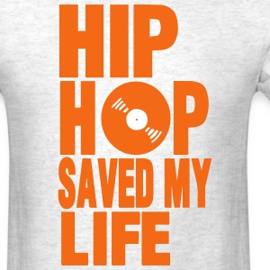 HIP HOP SAVED MY LIFE T-Shirts - Men's T-Shirt