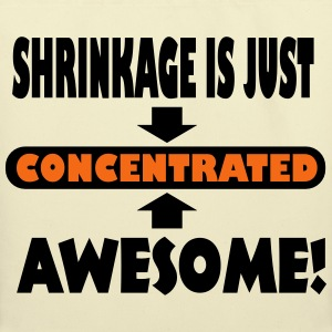 Shrinkage Is Just Concentrated Awesome Bags & backpacks - Eco-Friendly Cotton Tote