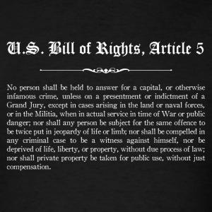 U.S. Bill of Rights - Article 5 T-Shirts - Men's T-Shirt