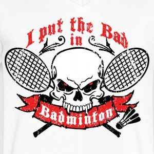 I put the bad in Badminton T-Shirts - Men's V-Neck T-Shirt by Canvas