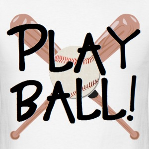 Play Ball - Baseball - Men's T-Shirt