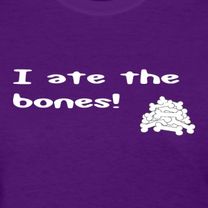 I ate the bones - Women's T-Shirt