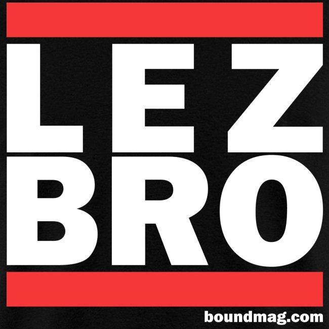 Lez Bro