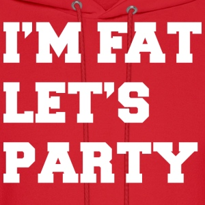 I'm Fat Let's Party Funny Design Hoodies - Men's Hoodie