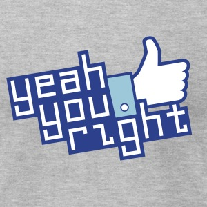 yeah you right! T-Shirts - Men's T-Shirt by American Apparel