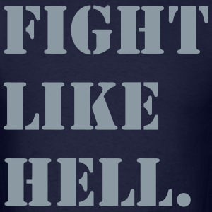 Fight Like Hell - Men's T-Shirt