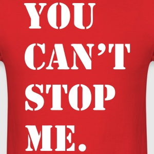 You Can't Stop Me  - Men's T-Shirt
